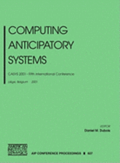 Computing Anticipatory Systems -Casys 2001