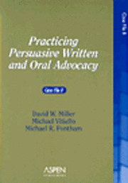 Practicing Persuasive Written and Oral Advocacy: Case File II