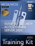 MCSA/MCSE Implementing Internet Security & Acceleration Server 2004 Training Kit Book/CD Package