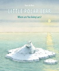 Little Polar Bear: Where are you going Lars?