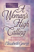 Woman's High Calling Growth and Study Guide