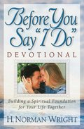 Before You Say &quote;I Do&quote; Devotional