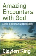 Amazing Encounters with God