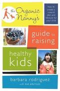 The Organic Nanny's Guide to Raising Healthy Kids