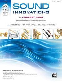 Sound Innovations for Concert Band, Bk 1: A Revolutionary Method for Beginning Musicians (Flute), Book & Online Media [With CD (Audio) and DVD]