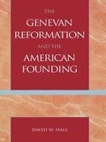 Genevan Reformation and the American Founding