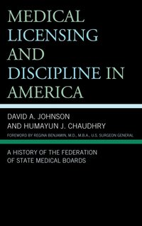 Medical Licensing and Discipline in America