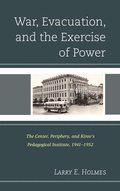 War, Evacuation, and the Exercise of Power