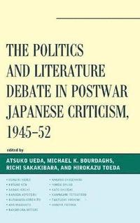 The Politics and Literature Debate in Postwar Japanese Criticism, 1945-52