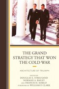 Grand Strategy that Won the Cold War