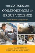 Causes and Consequences of Group Violence