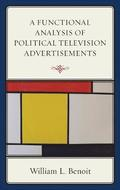 A Functional Analysis of Political Television Advertisements