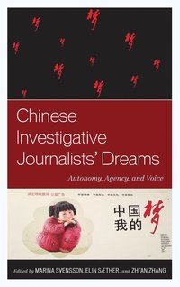 Chinese Investigative Journalists' Dreams