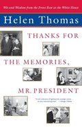 'Thanks for the Memories, Mr. President: Wit and Wisdom from the Front Row at the White House '