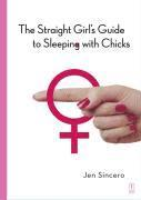 The Straight Girl's Guide to Sleeping with Chicks