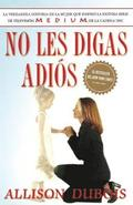 No Les Digas Adios (Don't Kiss Them Good-Bye)
