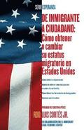 De inmigrante a ciudadano (A Simple Guide to US Immigration)