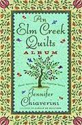 An Elm Creek Quilts Album: Three Novels in the Popular Series
