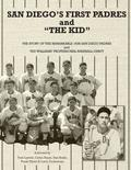 San Diego's First Padres and 'The Kid': The Story of the Remarkable 1936 San Diego Padres and Ted Williams' Professional Baseball Debut