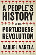 A People's History of the Portuguese Revolution