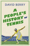 A People's History of Tennis