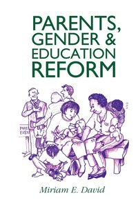 Parents, Gender and Education Reform
