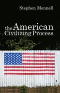 American Civilizing Process