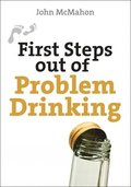 First Steps Out of Problem Drinking