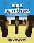 The Unofficial Bible for Minecrafters: The Cross and Miracle
