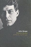 The Selected Essays of John Berger