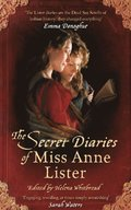 Secret Diaries Of Miss Anne Lister: Vol. 1