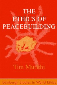The Ethics of Peacebuilding