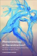 Phenomenology or Deconstruction?