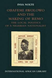 Obafemi Awolowo and the Making of Remo