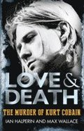 Love &; Death the Murder of Kurt Cobain