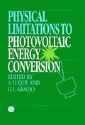 Physical Limitations to Photovoltaic Energy Conversion