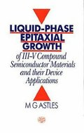 Liquid-phase Epitaxial Growth of III-V Semiconductor Materials and Their Device Applications