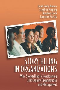 Storytelling in Organizations