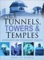 Tunnels, Towers &; Temples
