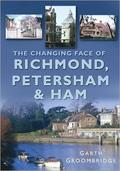 The Changing Face of Richmond, Petersham &; Ham