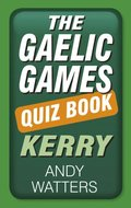 Gaelic Games Quiz Book: Kerry