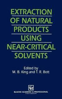 Extraction of Natural Products Using Near-Critical Solvents