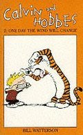 Calvin And Hobbes Volume 2: One Day the Wind Will Change