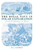 The Royal Navy in Polar Exploration Vol 1