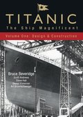 Titanic: The Ship Magnificent - Volume I
