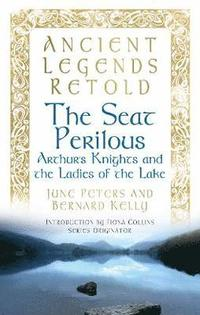 Ancient Legends Retold: The Seat Perilous