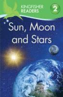 Kingfisher Readers: Sun, Moon and Stars (Level 2: Beginning to Read Alone)