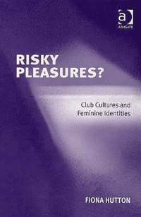 Risky Pleasures?