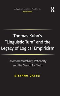 Thomas Kuhn's 'Linguistic Turn' and the Legacy of Logical Empiricism