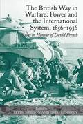The British Way in Warfare: Power and the International System, 1856-1956